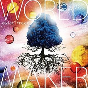 exist†trace/WORLD MAKER