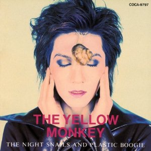 THE YELLOW MONKEY/THE NIGHT SNAILS AND PLASTIC BOOGIE