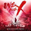 WE ARE X オリジナル・サウンドトラック