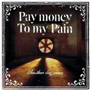 Pay money To my PainのAnother day comesジャケット