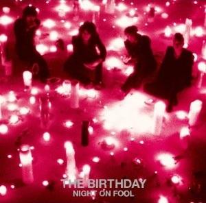 The BirthdayのNIGHT ON FOOLジャケット