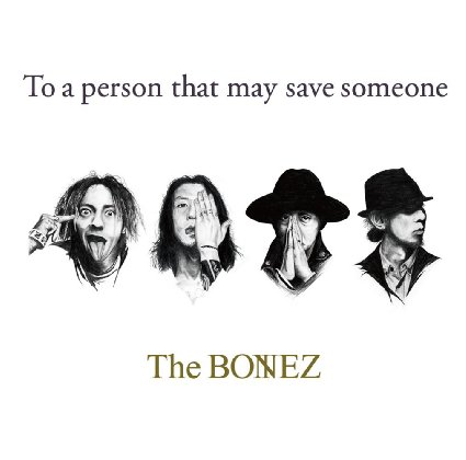 The BONEZのTo a person that may save someoneジャケット