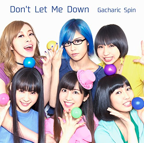 Gacharic Spin/Don't Let Me Down