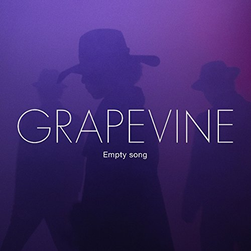 GRAPEVINE/Empty song