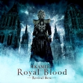 Royal Blood ~Revival Best~