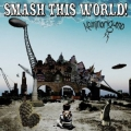 SMASH THIS WORLD!