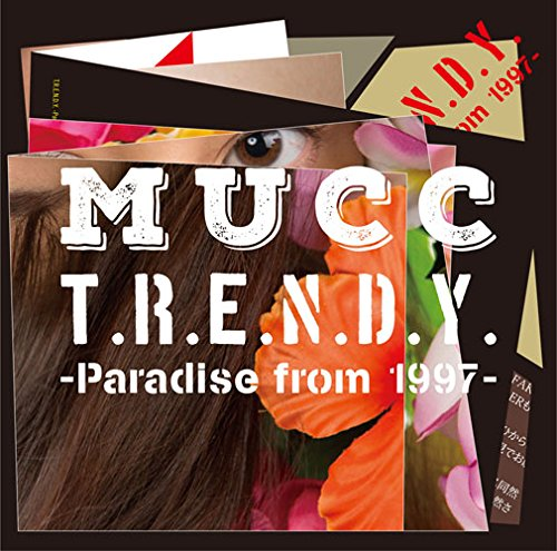 MUCCのT.R.E.N.D.Y. -Paradise from 1997-ジャケット