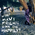 How Many Friends Can Die Happily?