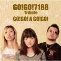 GO!GO!7188 Tribute-GO!GO! A GO!GO!