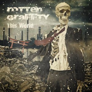ROTTENGRAFFTYのTHIS WORLDジャケット