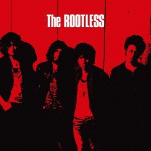 The ROOTLESS/The ROOTLESS