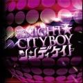 濱NIGHT☆CITYBOY