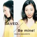 SAVED./Be mine!