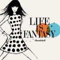 LIFE IS FANTASY