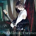 Good Morning Dreamer