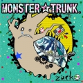 MONSTER☆TRUNK