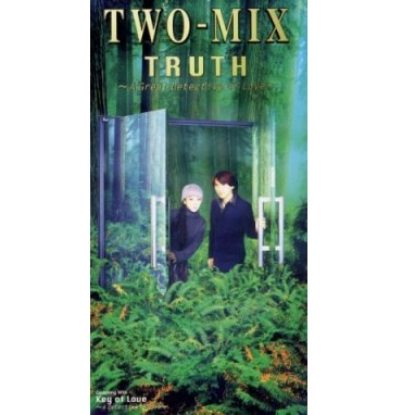 TWO-MIX/TRUTH ~A GREAT DETECTIVE OF LOVE~